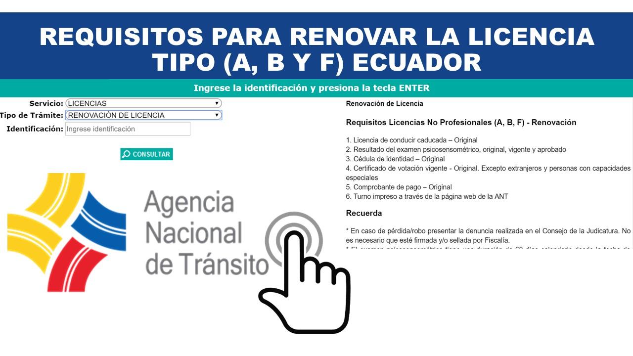 Requisitos para renovar la licencia Tipo (A, B y F) Ecuador