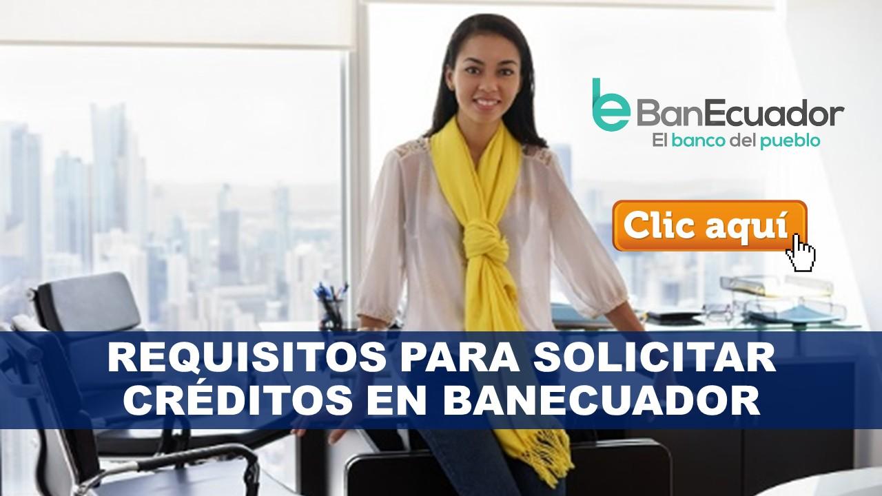 Requisitos para Solicitar Créditos en BanEcuador