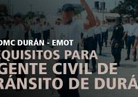 requisitos-para-ingresar-de-Agente-Civil-de-Tránsito-de-Durán