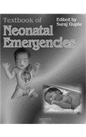 Textbook of Neonatal Emergencies: Volume 1