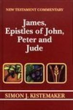 Exposition of James, Epistles of John, Peter, and Jude (0801020808) by Simon J. Kistemaker