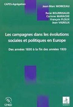 Les Campagnes Dans Les évolutions Sociales Et Politiques En Europe Des Années 1830 à La Fin Des Années 1920. Etude Comparée De La France, De L'Allemagne, De L'Espagne Et De L'Italie