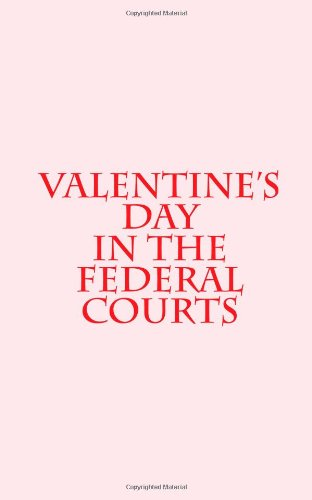 valentines day in the federal courts
