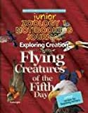 Zoology 1 Junior Notebooking Journal: Flying Creatures of the Fifth Day (Young Explorer Series)