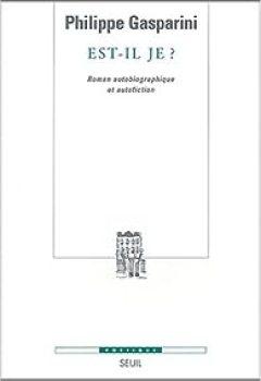 Télécharger Est Il Je ? Roman Autobiographique Et Autofiction PDF Gratuit