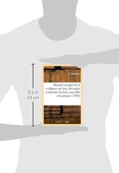 Book's cover of Manuel complet de la sculpture sur bois, découper et denteler les bois, procédés mécaniques (1868)