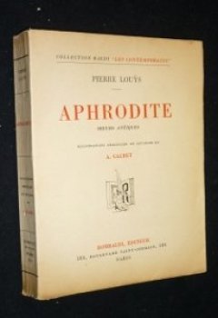 Livres Couvertures de Aphrodite, moeurs antiques. illustrations originales en couleurs de a. calbet. paris, rombaldi, 1937 - in-12 : 238 pp. 5 illustrations h-t. ... dorée. couverture conservée. bon exemplaire.