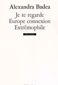 Livres Couvertures de Je Te Regarde ; Europe Connexion ; Extrêmophile