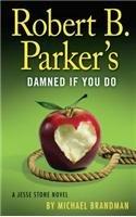 Robert B. Parker's Damned If You Do (A Jesse Stone Novel) by Michael Brandman| wearewordnerds.com