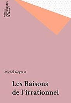 Livres Couvertures de Les Raisons De L'irrationnel