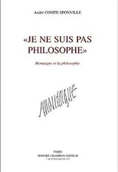 Livres Couvertures de 'Je Ne Suis Pas Philosophe' : Montaigne Et La Philosophie