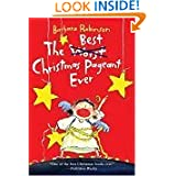 The Best Christmas Pageant Ever, by Barbara Robinson