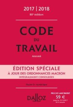 Livres Couvertures de Code du travail Édition spéciale 2017/2018 - 80e éd.: Code du travail 2017, annoté
