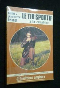 Livres Couvertures de Le Tir sportif à la carabine (Amphora sports et loisirs)