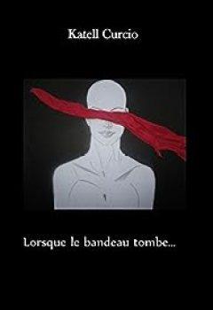 Livres Couvertures de Lorsque Le Bandeau Tombe...