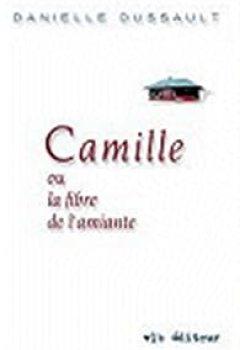 Livres Couvertures de Camille Ou La Fibre De L Amiante