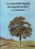 Las comunidades vegetales de la depresión del Ebro y su dinamismo