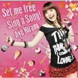 Set me free/Sing a Song!