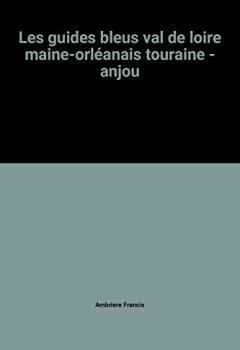 Livres Couvertures de Les guides bleus val de loire maine-orléanais touraine - anjou