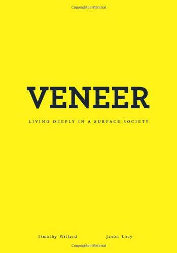 Veneer: Living Deeply in a Surface Society