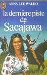La dernière piste de Sacajawa