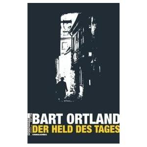 Bart Ortland - Der Held des Tages