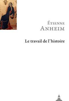 Telecharger Le travail de l'histoire de Etienne Anheim