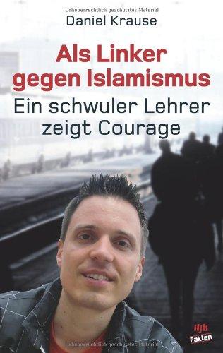 Als Linker gegen Islamismus - Ein schwuler Lehrer zeigt Courage: HJB-Fakten