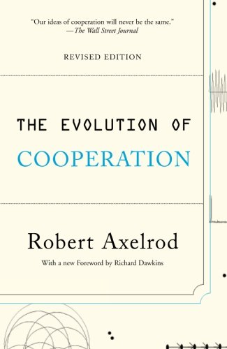 The Evolution of Cooperation: Revised Edition