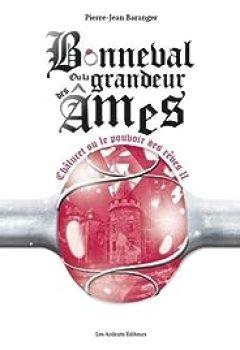 Livres Couvertures de Bonneval Ou La Grandeur Des âmes : Châlucet Ou Le Pouvoir Des Rêves II