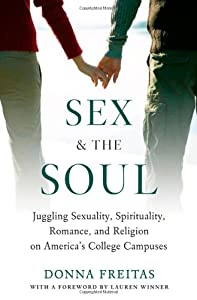 "Cover of ""Sex and the Soul: Juggling Sexu..."