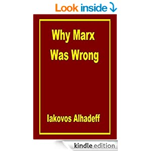Amazon.com: Why Marx was wrong eBook: Iakovos Alhadeff: Kindle Store