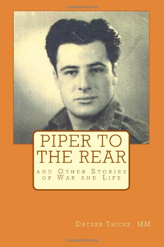 Piper to the Rear and Other Stories of War and Life