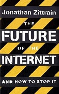 """Cover of """"The Future of the Internet: And..."""