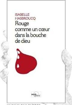 Télécharger Rouge Comme Un Coeur Dans Bouche De Dieu PDF Gratuit