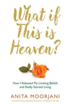 Livres Couvertures de What If This Is Heaven?: How I Released My Limiting Beliefs and Really Started Living