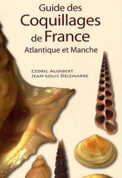Livres Couvertures de Guide des coquillages de France : Atlantique et Manche