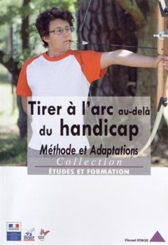 Livres Couvertures de Tirer à l'arc au-delà du handicap : Méthode et adaptations