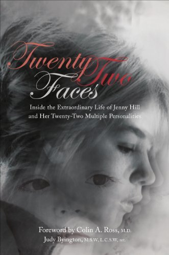 Twenty-Two Faces: Inside the Extraordinary Life of Jenny Hill and Her Twenty-Two Multiple Personalities
