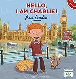 Hello, I am Charlie ! from London (livre-CD)