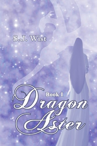 Dragon Aster by S.J. Wist