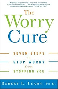 """Cover of """"The Worry Cure: Seven Steps to ..."""