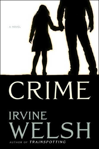 The cover of Crime by Irvine Welsh
