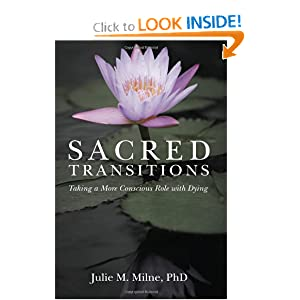 Sacred Transitions: Taking a More Conscious Role with Dying