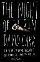 """Cover of """"The Night of the Gun: A Reporte..."""