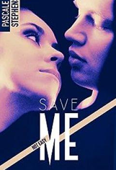 Livres Couvertures de Not Easy, Tome 3 : Save Me