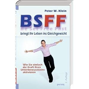 BSFF bringt Ihr Leben ins Gleichgewicht: Wie Sie einfach die Kraft Ihres Unterbewusstseins aktivieren