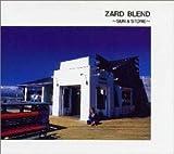 ZARD BLEND~SUN&STONE