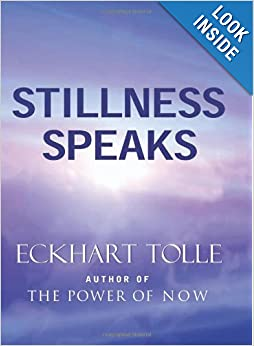 Eckhart Tolle: Stillness Speaks