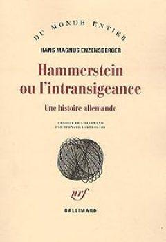Livres Couvertures de Hammerstein Ou L'intransigeance : Une Histoire Allemande